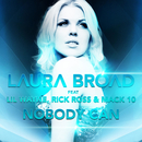 Nobody Can feat. Lil Wayne & Rick Ross/Laura Broad
