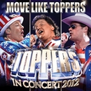 Move Like Toppers (Single Edit)/De Toppers