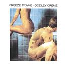 フリ-ズ・フレ-ム/Godley & Creme