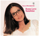 Roses Love Sunshine/Nana Mouskouri