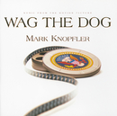 Wag The Dog (Music From The Motion Picture)/Mark Knopfler