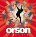 ORSON/BRIGHT IDEA (9/Orson