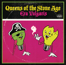 Era Vulgaris (International iTunes Version)/Queens of the Stone Age
