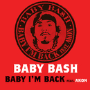 Baby I'm Back feat. Akon (Int'l Comm Single)/Baby Bash
