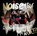 What's The Time Mr. Wolf (Intl Version)/Noisettes