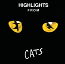 "Highlights From Cats (Original London Cast 1981)/Andrew Lloyd Webber, ""Cats"" 1981 Original London Cast"