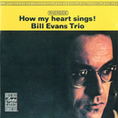 How My Heart Sings!/The Bill Evans Trio