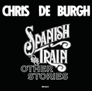 Spanish Train And Other Stories/Chris De Burgh
