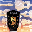 Troubadour/J.J. Cale