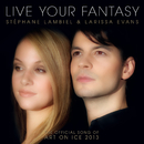 Live Your Fantasy - The Official Song Of Art On Ice 2013/Stéphane Lambiel, Larissa Evans