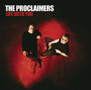 Life With You/The Proclaimers