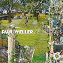 22 Dreams (Deluxe Edition)/Paul Weller