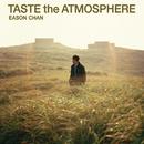 Taste The Atmosphere/Eason Chan