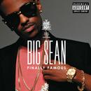 ファイナリー・フェイマス/Big Sean