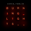 Burning Lights/Chris Tomlin