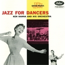 Jazz for Dancers/Ken Hanna and His Orchestra