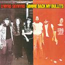Gimme Back My Bullets/Lynyrd Skynyrd