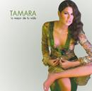Lo Mejor De Tu Vida/Tamara