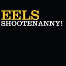 Shootenanny!/Eels