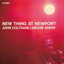 ニュー・シング・アット・ニューポート/John Coltrane, Archie Shepp