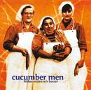 Früher waren wir besser/Cucumber Men