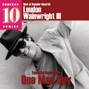 Essential Recordings: One Man Guy/Loudon Wainwright III
