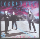 Mystic Mile/Robben Ford & The Blue Line
