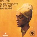 ROLL 'EM/SHIRLEY SCO/Shirley Scott