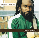 Daily Bread/Corey Harris