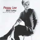 Black Coffee: Best of the Decca Years/Peggy Lee