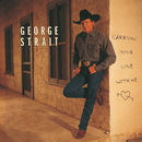 Carrying Your Love With Me/George Strait