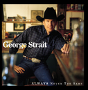 Always Never The Same/George Strait