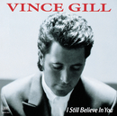 I Still Believe In You/Vince Gill