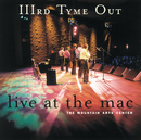 Live At The Mac/IIIrd Tyme Out
