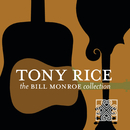The Bill Monroe Collection/Tony Rice