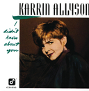 I Didn't Know About You/Karrin Allyson