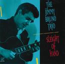 Sleight Of Hand/Jimmy Bruno Trio