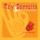 Hot Hands/Ray Barretto, The New World Spirit