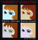 Keely Swings Basie-Style With Strings/Keely Smith