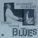 Down Home Blues/Gene Harris, Jack McDuff