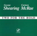 トゥー・フォー・ザ・ロード/George Shearing, Carmen McRae