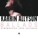 Ballads: Remembering John Coltrane/Karrin Allyson