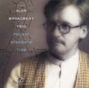 Pacific Standard Time/The Alan Broadbent Trio