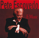 E Music/Pete Escovedo