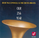 Our 25th Year/Rob McConnell, The Boss Brass