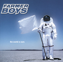 The World Is Ours/Farmer Boys