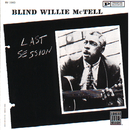 Last Session/Blind Willie McTell