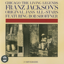 Chicago: The Living Legends (feat. Bob Shoffner)/Franz Jackson's Original Jass All-Stars