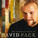 The Secret Of Movin' On/David Pack