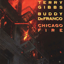 Chicago Fire (Live)/Terry Gibbs, Buddy De Franco